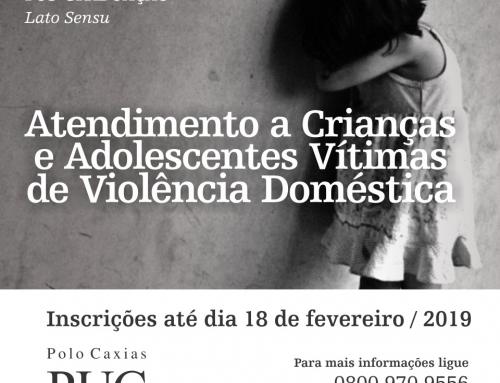 """Curso de Pós Graduação """"Atendimento à Criança e Adolescente Vítima de Violência Doméstica"""